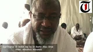 Significance of Arafat day by Dr Bashir Aliyu Umar