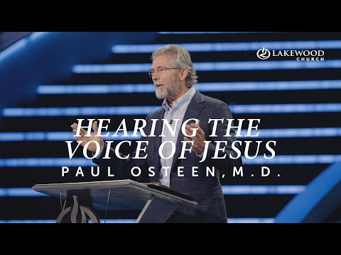 Hearing The Voice of Jesus  Paul Osteen, M.D.  2020