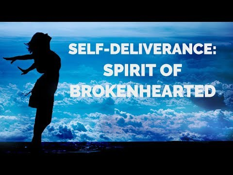 Deliverance from the Spirit of Brokenhearted  Deliverance Prayers