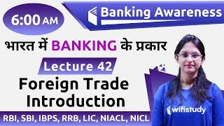 6:00 AM - Banking Awareness by Sushmita Ma'am | Foreign Trade (Introduction)