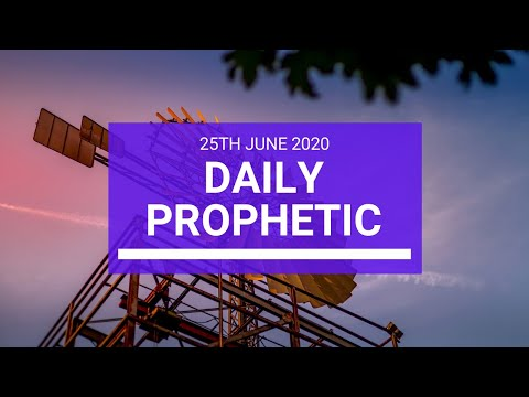Daily Prophetic 25 June 2020 2 of 7