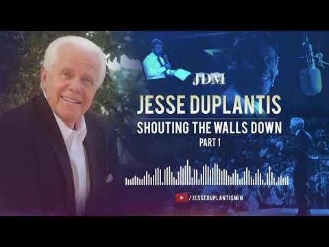 Shouting The Walls Down, Part 1  Jesse Duplantis