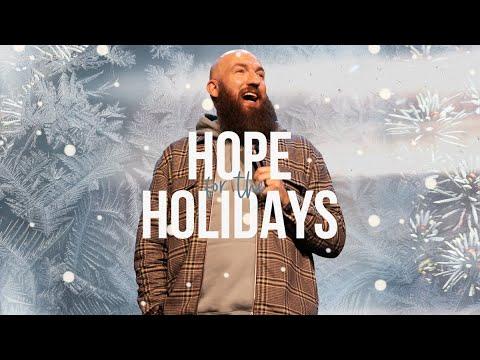 Hope for the Holidays  Pastor Daniel Groves  Hope City