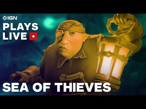 Sea of Thieves - Opening Hours of Gameplay Livestream - IGN Plays Live - UCKy1dAqELo0zrOtPkf0eTMw