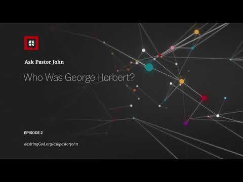 Who Was George Herbert? // Ask Pastor John
