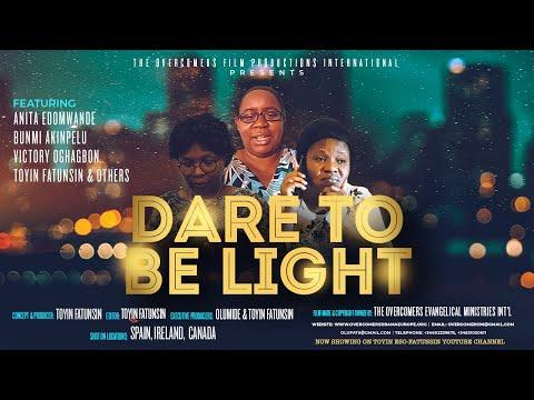 DARE TO BE LIGHT Movie