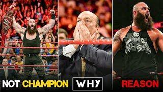 Braun Strowman Not Champion WHY