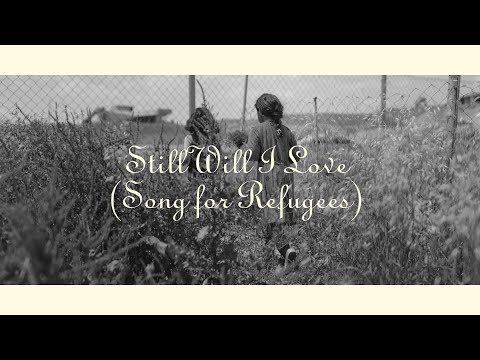 Still Will I Love You [Song for Refugees] (Official Audio)- Sean Feucht  WILD