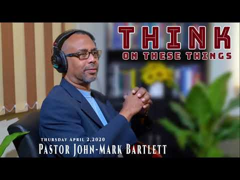 Think on These Things - April 2, 2020