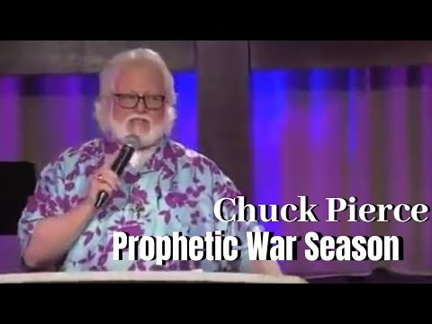 Chuck Pierce - Prophetic Season Of War