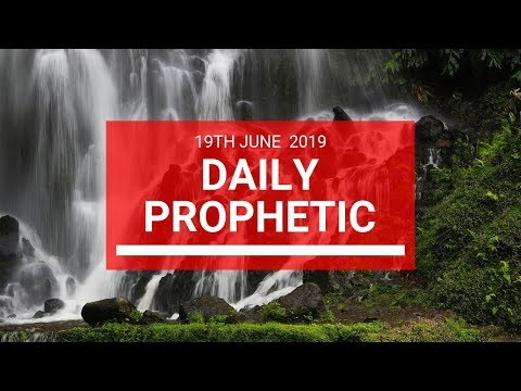 Daily Prophetic 19 June 2019 Word 2