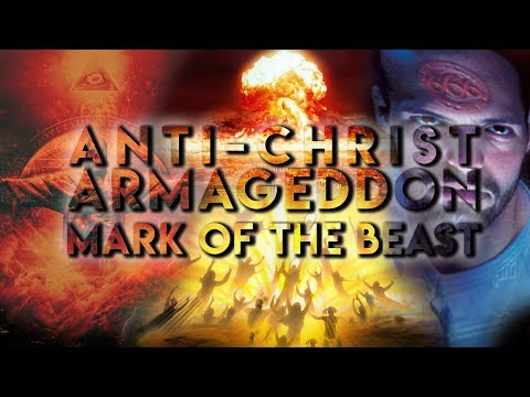 What is Anti-Christ, Armageddon and the Mark of the Beast  End Times 2019