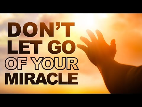 Don't Let Go of Your MIRACLE - Live Re-broadcast