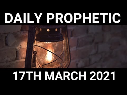 Daily Prophetic 17 March 2021 1 of 7