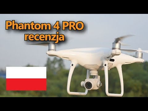 Dji Phantom 4 Pro - Recenzja, test