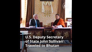 Deputy Secretary Sullivan Travels to Bhutan