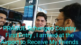 PRAGUE Schengen Country First Entry || I Arrived At The Airport To Receive My Friend Mr. PURUSHOTTA