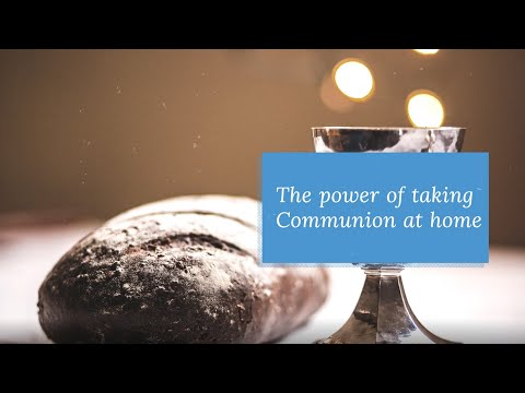The Power of Taking Communion at Home
