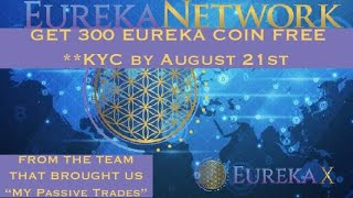 ₿🚨Eureka Coin, Eureka Network & Eureka X!! 300 FREE COINS **KYC by Aug 21st **Endorsed by MPT😉