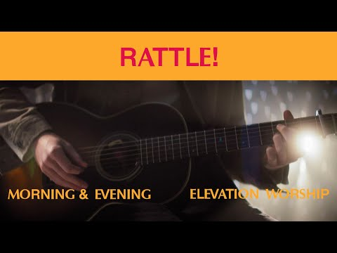 RATTLE! (Morning & Evening)  Elevation Worship