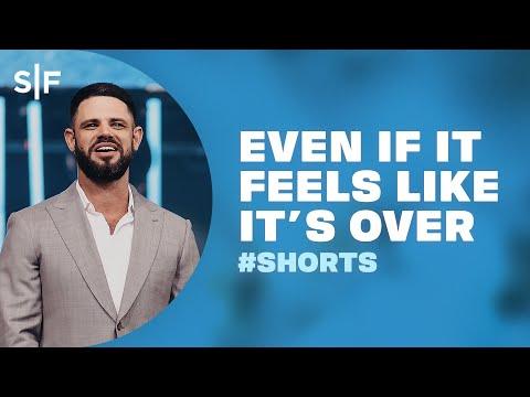 Even If It Feels Like It's Over #Shorts  Steven Furtick