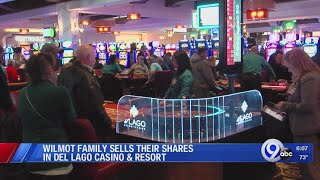 Wilmot family sells their shares in del Lago Casino and Resort