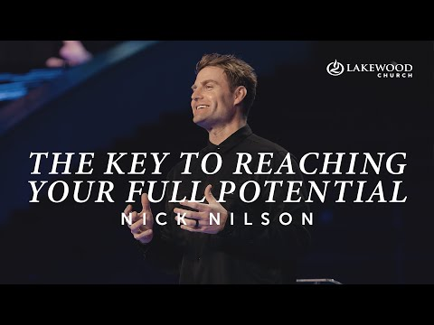 The Key To Reaching Your Full Potential  Nick Nilson