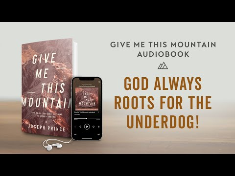God Always Roots For The Underdog (Give Me This Mountain Audiobook)  Joseph Prince