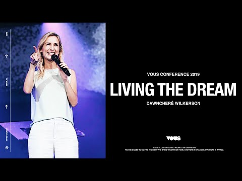 DawnCher Wilkerson VOUS Conference 2019: Living The Dream