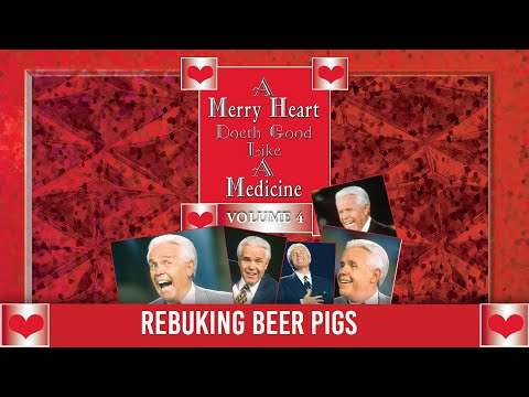 Merry Heart:  Rebuking Beer Pigs  Jesse Duplantis