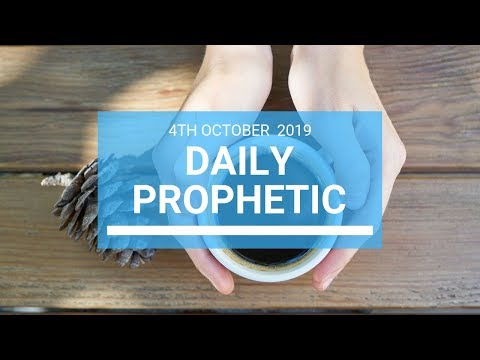 Daily Prophetic 4 October 2019   Word 1