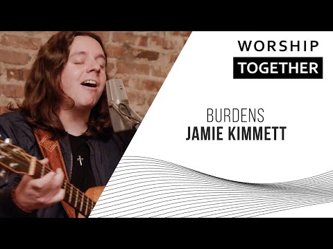 Burdens // Jamie Kimmett // New Song Cafe
