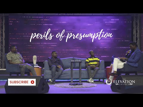 The Perils of Presumption // The Elevation Church Online Midweek Service // July 21st, 2021