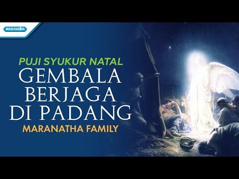 Maranatha Family - Puji Syukur Natal - Gembala Berjaga Di Padang (with lyric)