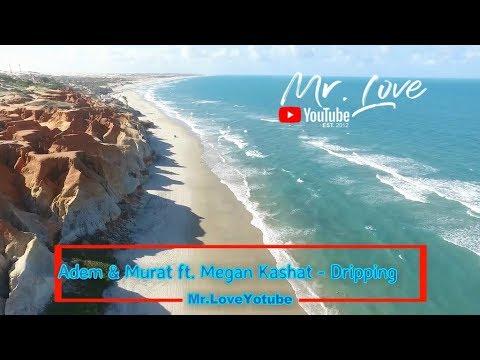 Adem & Murat ft. Megan Kashat - Dripping - UCKA_OnBKECVV3iBUPeP9s3w