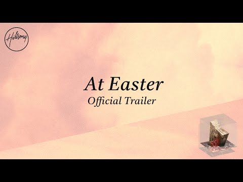 At Easter (Official Trailer) - Hillsong Worship