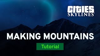 Making Mountains with Fluxtrance | Tutorial | Cities: Skylines
