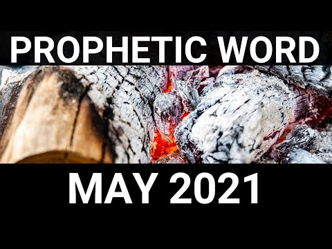 Prophetic Word For May 2021