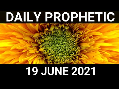 Daily Prophetic 19 June 2021 7 of 7