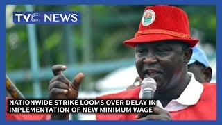 Nationwide strike looms over delay in implementation of new Minimum Wage