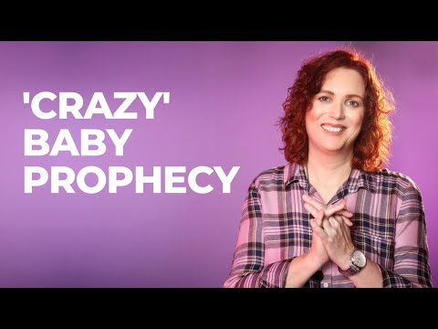 When My 'Crazy' Baby Prophecy Manifested