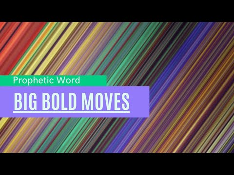 Prophetic Flow - Big Bold Moves (FIRED UP)