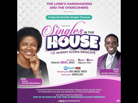 SINGLES IN THE HOUSE WITH MUMMY GLORIA BAMILOYE  - MARCH 2021
