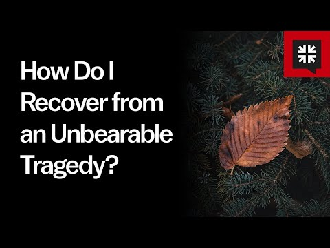 How Do I Recover from an Unbearable Tragedy? // Ask Pastor John