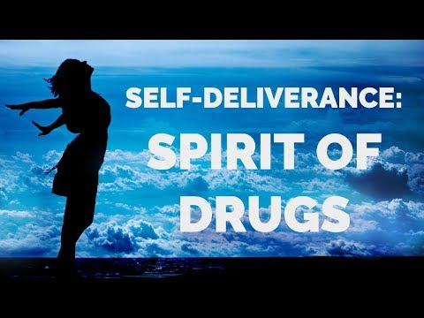 Deliverance from Drugs (Pharmakia)  Self-Deliverance Prayers