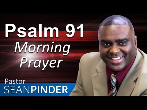 PUT YOUR TRUST IN GOD - PSALM 91 - MORNING PRAYER  PASTOR SEAN PINDER