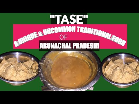 Tasey : A Unique And Uncommon Traditional Food Of Arunachal Pradesh, Northeast India