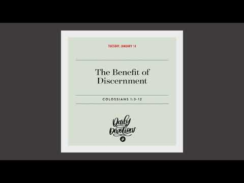 The Benefit of Discernment - Daily Devotion