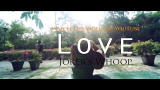 Love (Official Music Video) - jokerswhoop , Others