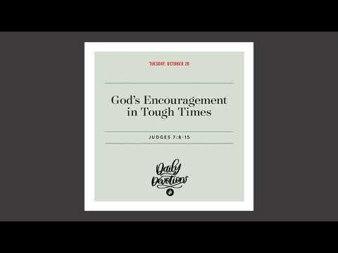 Gods Encouragement in Tough Times  Daily Devotional